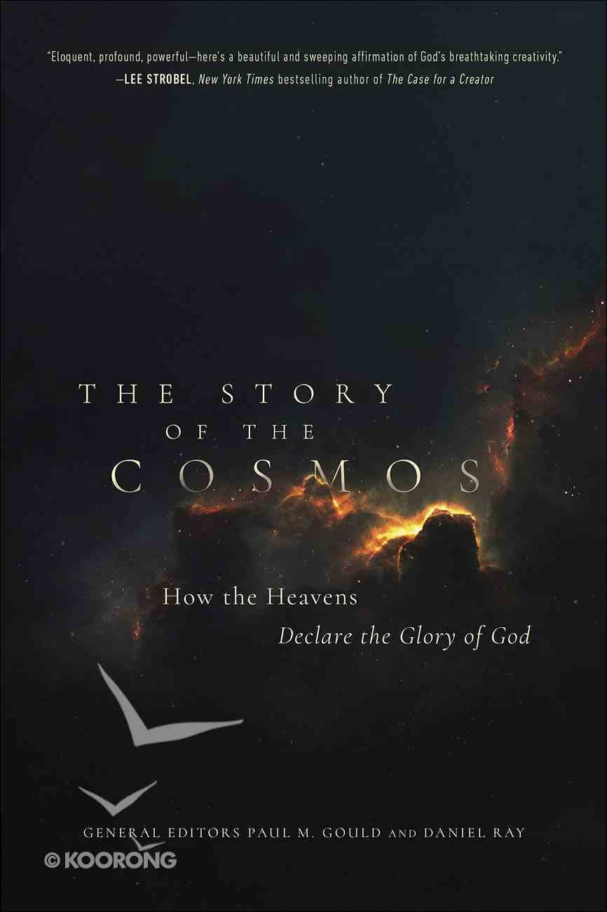 The Story of the Cosmos: How the Heavens Declare the Glory of God Paperback