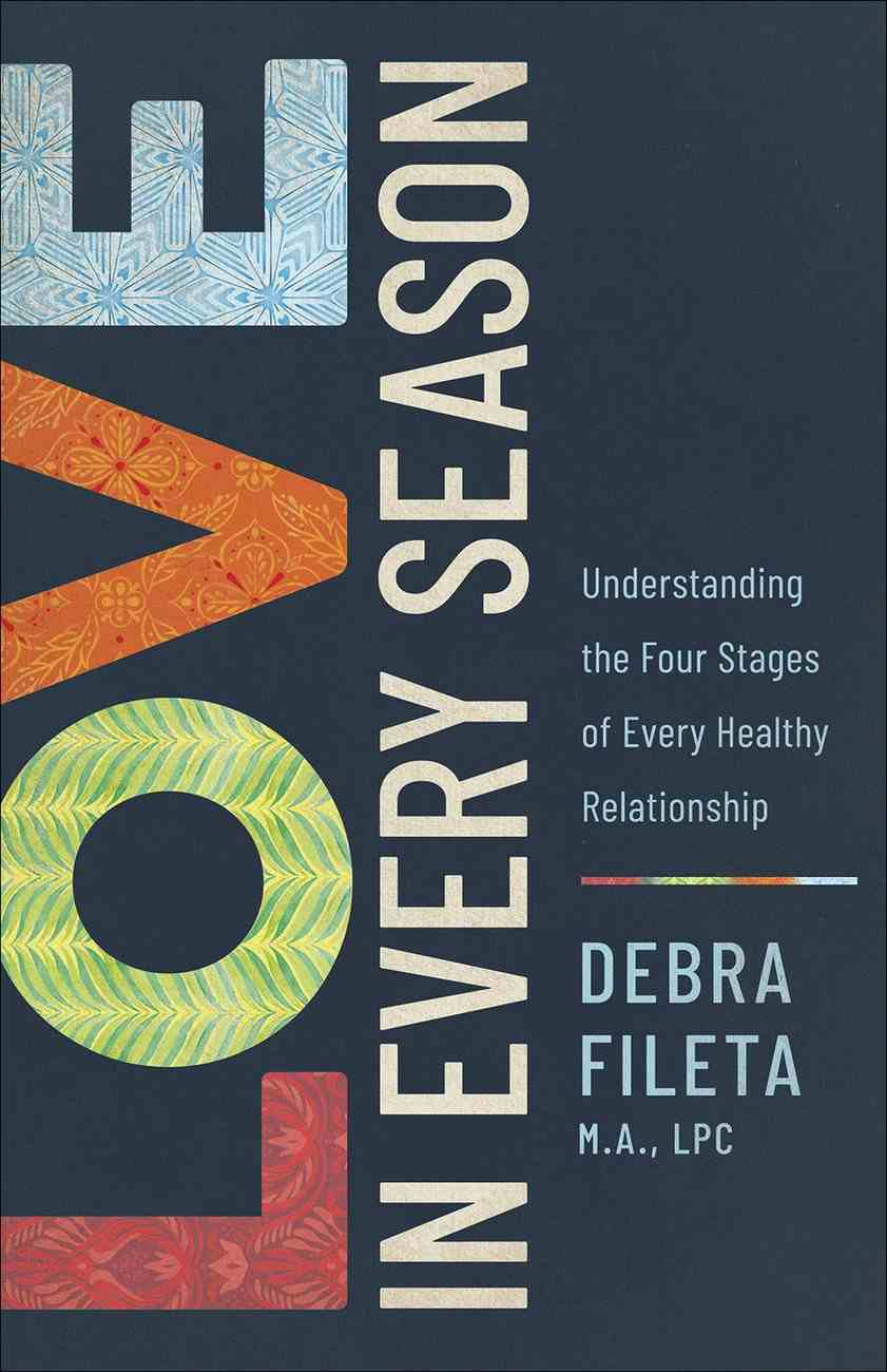 Love in Every Season: Understanding the Four Stages of a Healthy Relationship Paperback