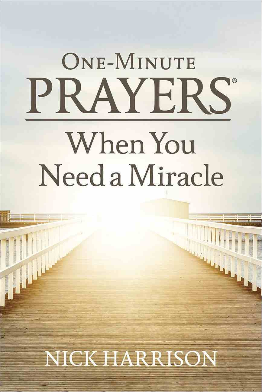 One-Minute Prayers When You Need a Miracle Hardback