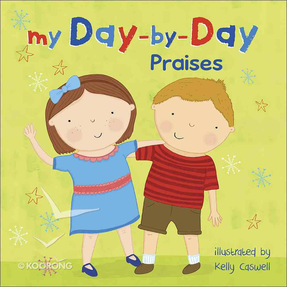 My Day-By-Day Praises Board Book