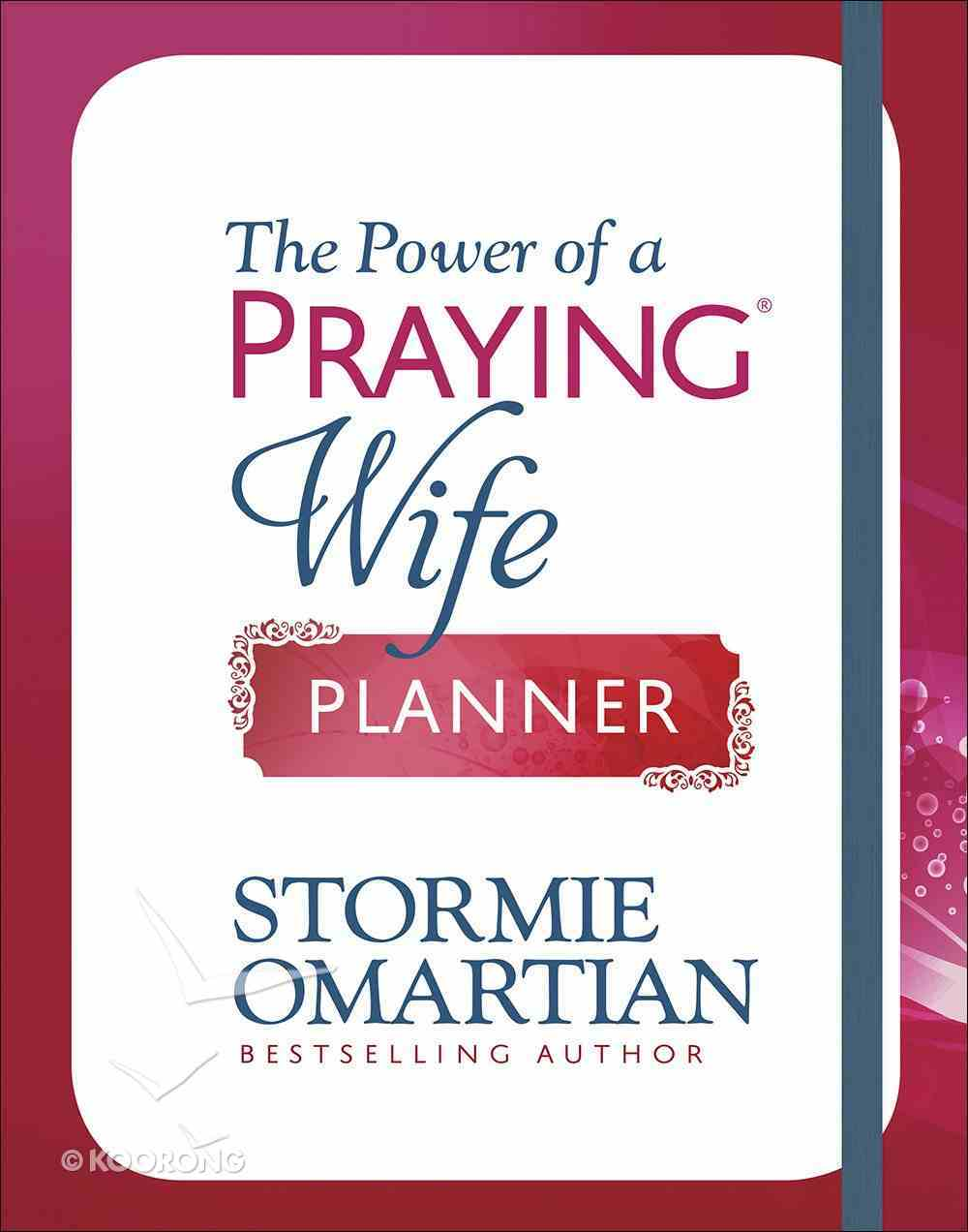 Undated Diary/Planner: The Power of a Praying Wife Paperback