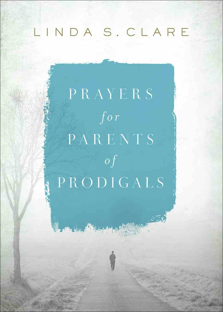 Prayers For Parents of Prodigals Paperback