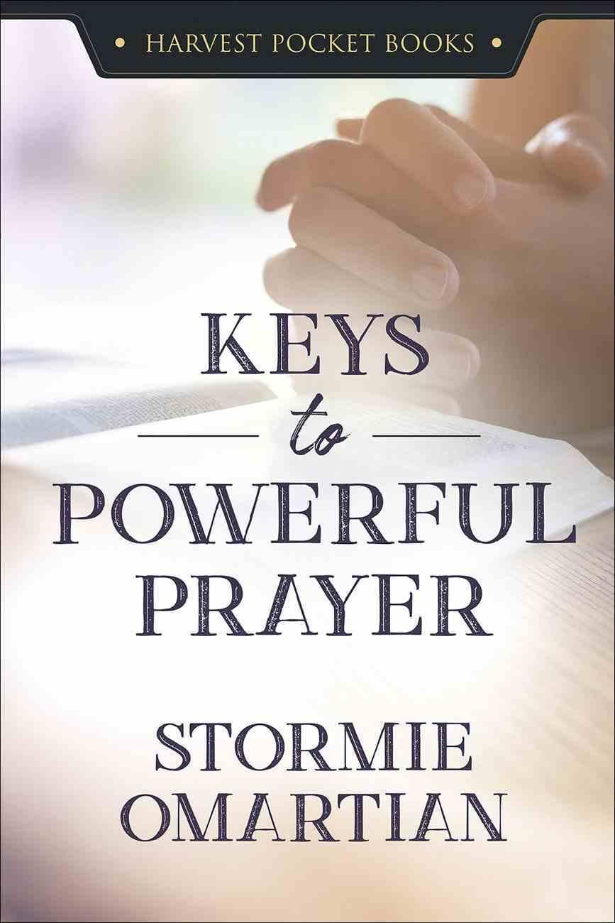 Keys to Powerful Prayer Paperback