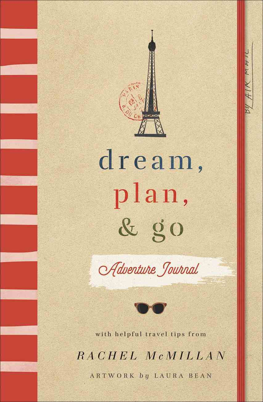 Dream, Plan, and Go Adventure Journal Paperback