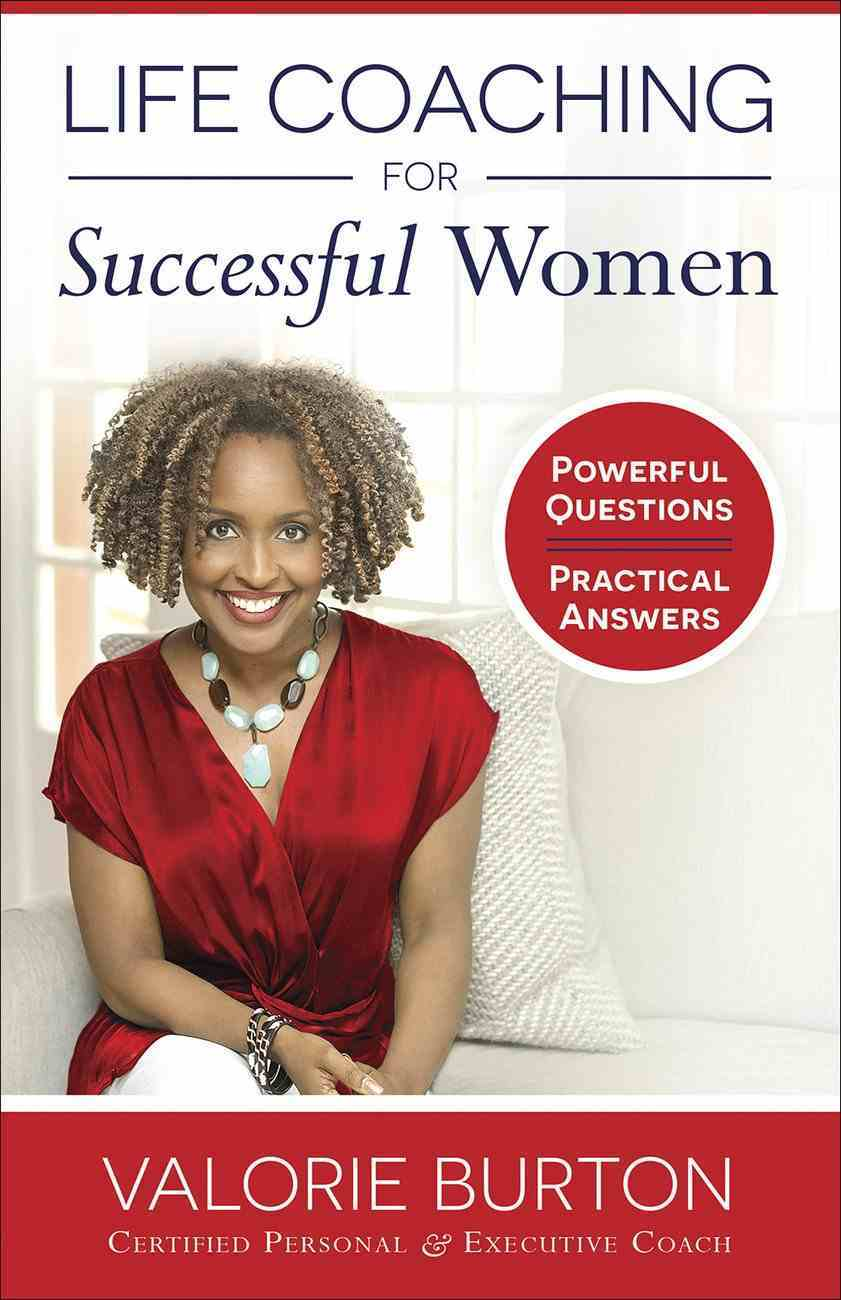 Life Coaching For Successful Women: 9 Habits That Build Confidence, Courage & Influence Paperback