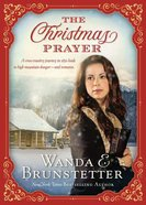The Christmas Prayer: A Cross-Country Journey in 1850 Leads to High Mountain Danger and Romance Paperback