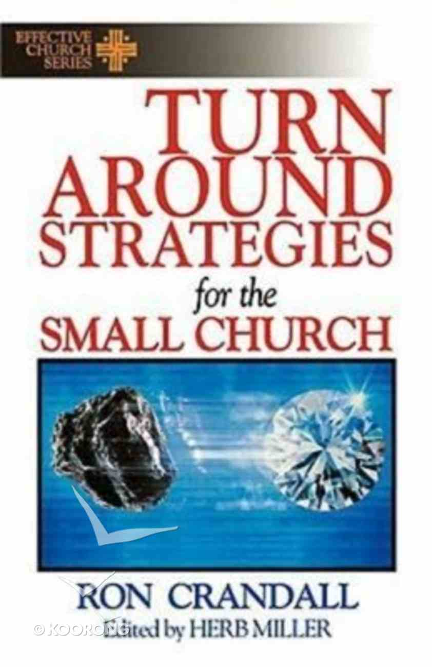 Effective Church: Turn-Around Strategies For the Small Church Paperback