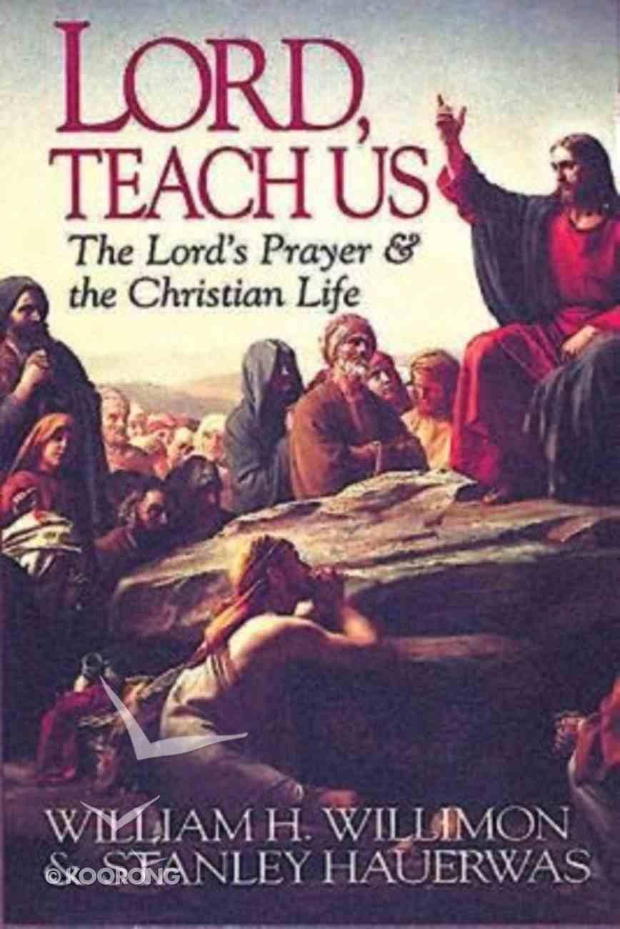 Lord, Teach Us Paperback