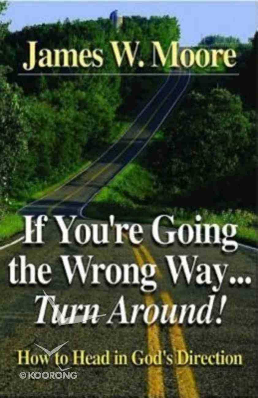 If You're Going Wrong Way.... Turn Around! Paperback