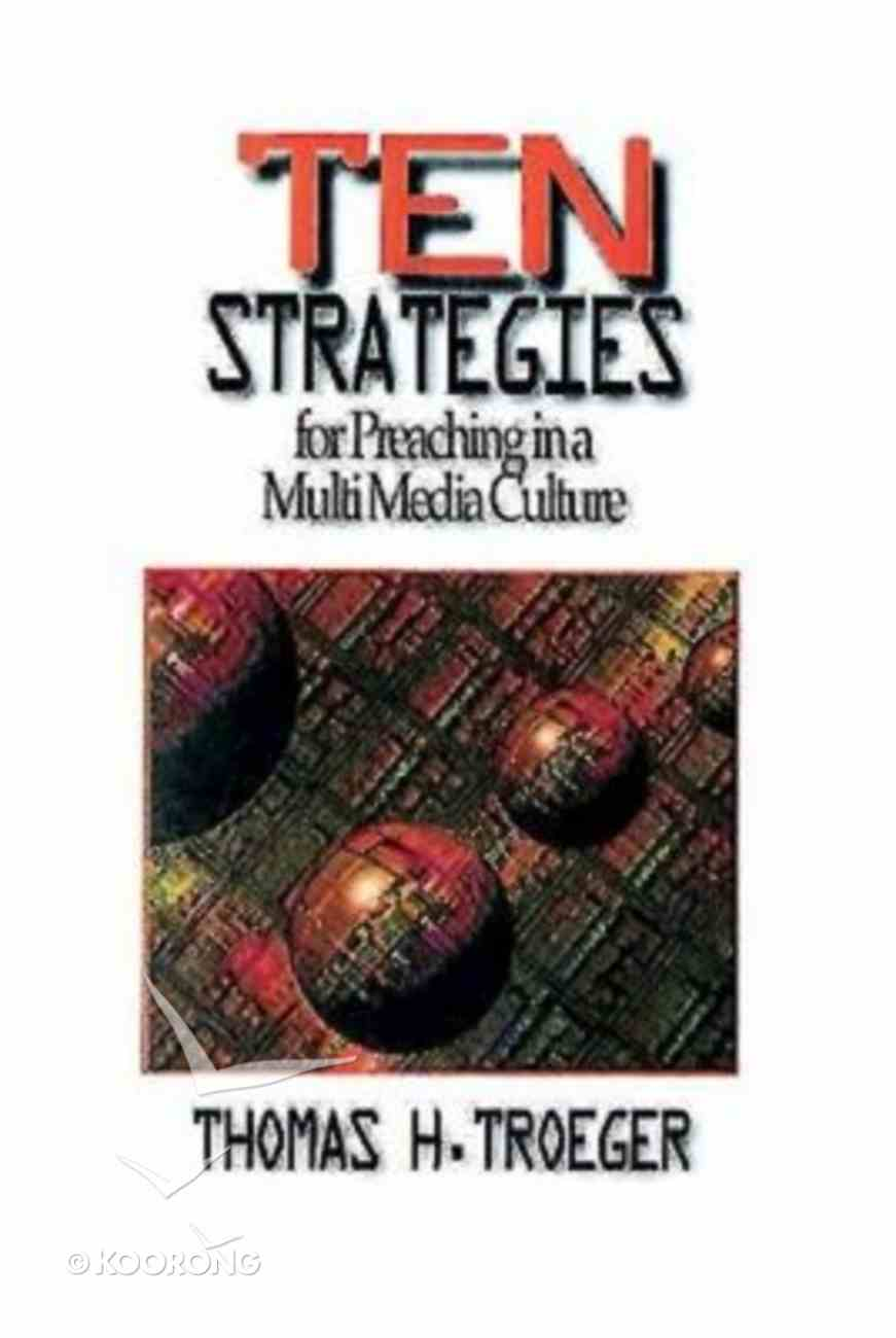 Ten Strategies For Preaching in a Multimedia Culture Paperback