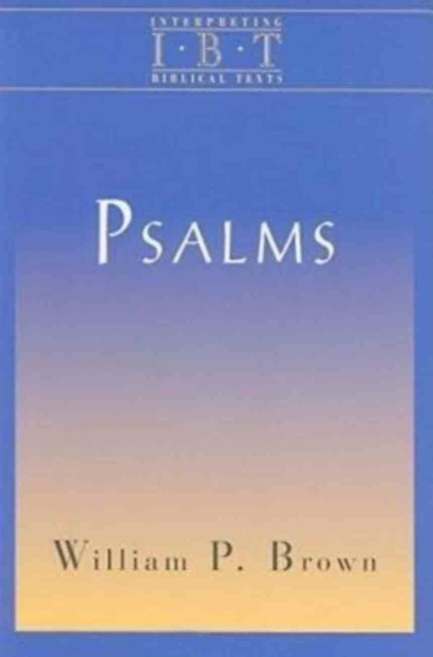 The Psalms (Interpreting Biblical Texts Series) Paperback