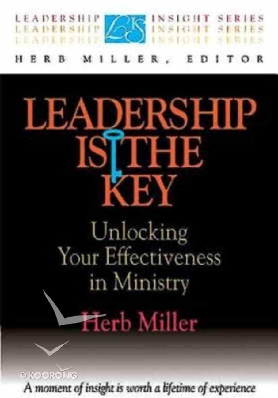 Leadership Insight: Leadership is the Key Paperback