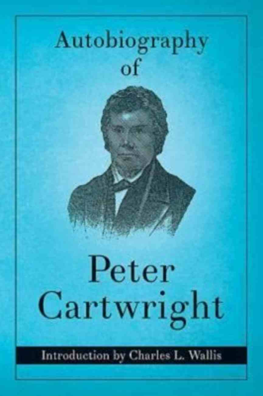 Autobiography of Peter Cartwright Paperback