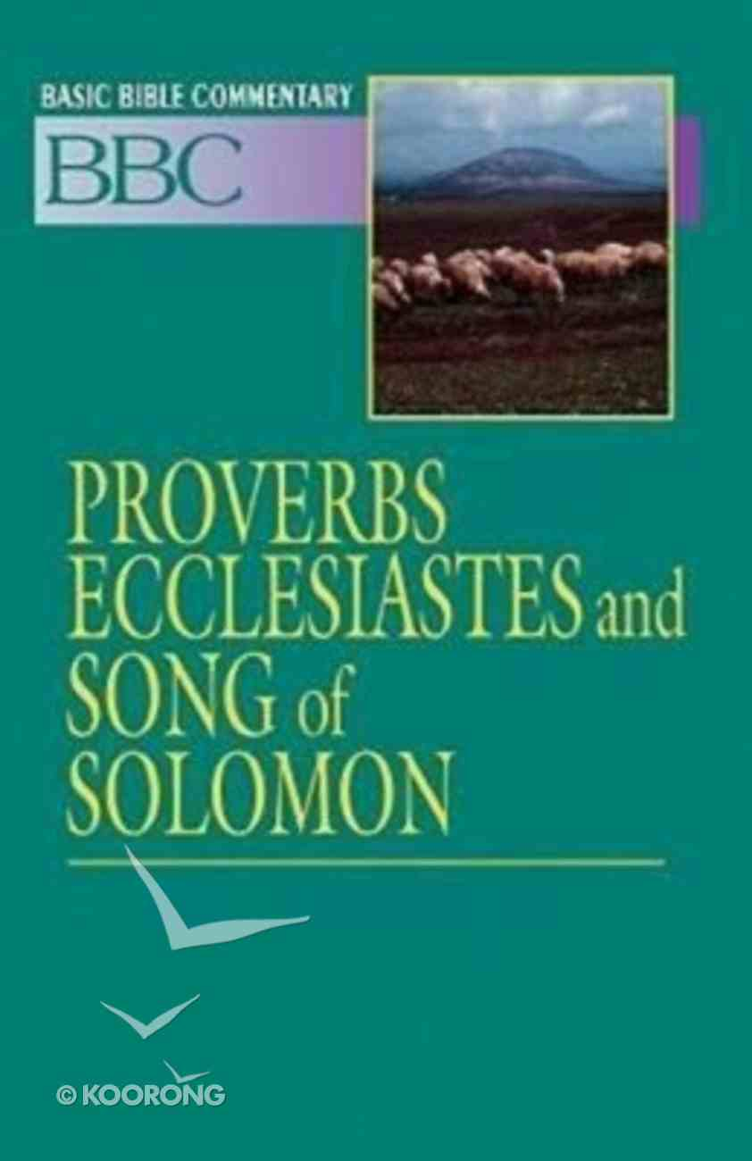 Proverbs, Ecclesiastes and Song of Solomon (#11 in Basic Bible Commentary Series) Paperback