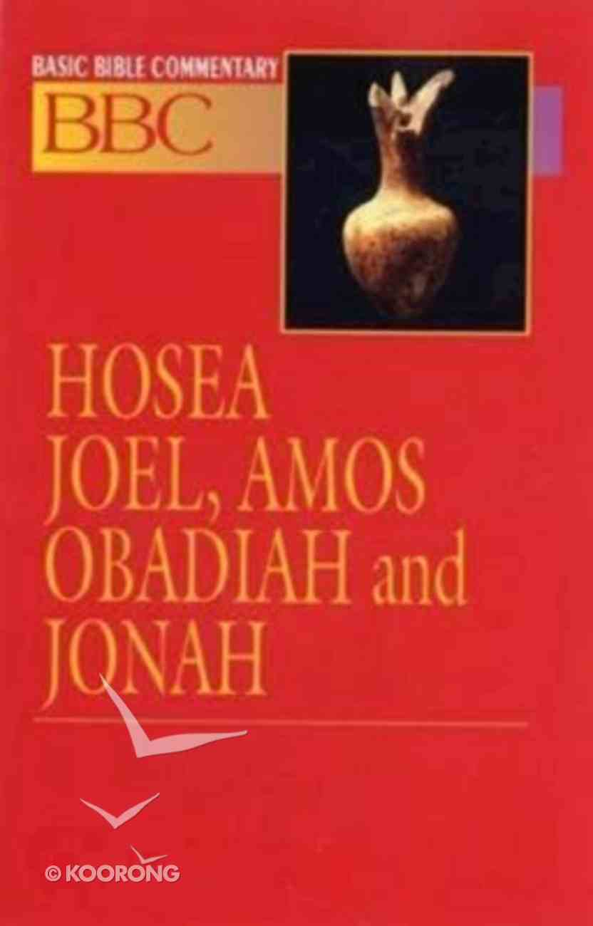 Hosea, Joel, Amos, Obadiah and Jonah (#15 in Basic Bible Commentary Series) Paperback