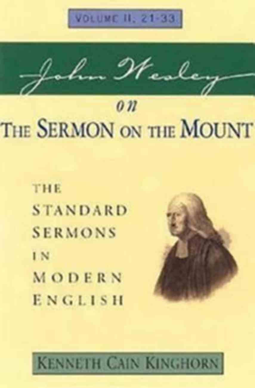 Standard Sermons in Modern English #02: John Wesley on the Sermon on the Mount Paperback