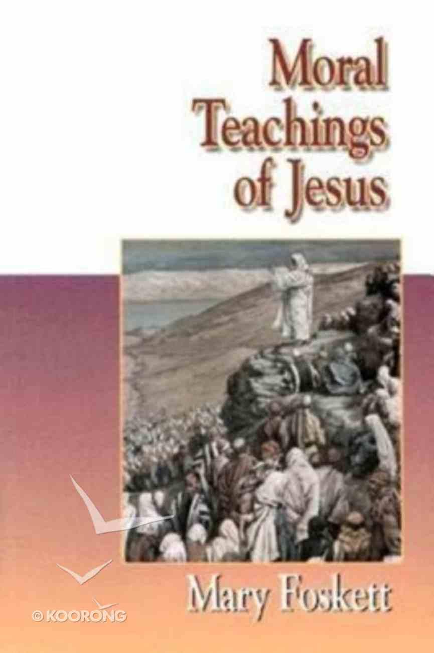Jesus Collection: Moral Teachings of Jesus Paperback