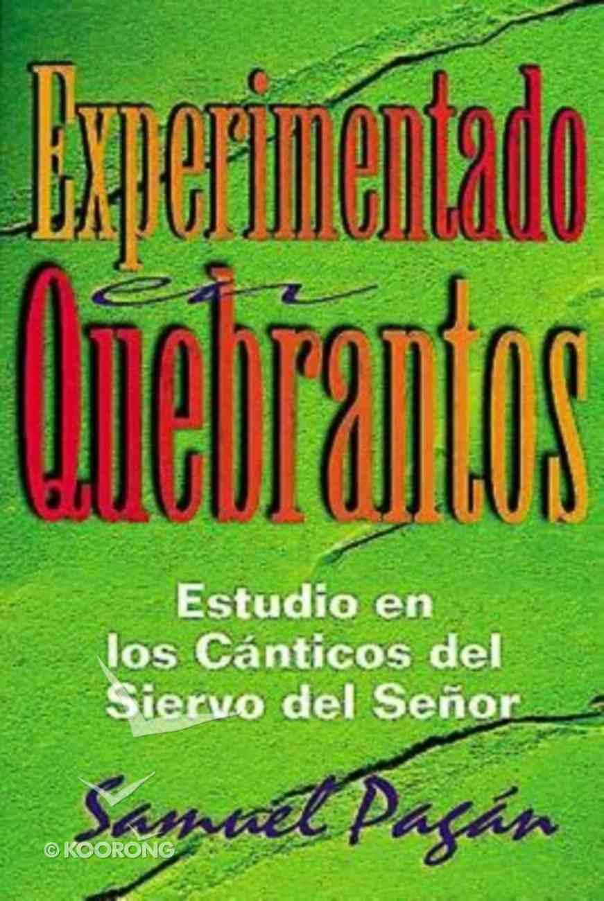 Experimentado En Quebrantos (Experience In Suffering) Paperback
