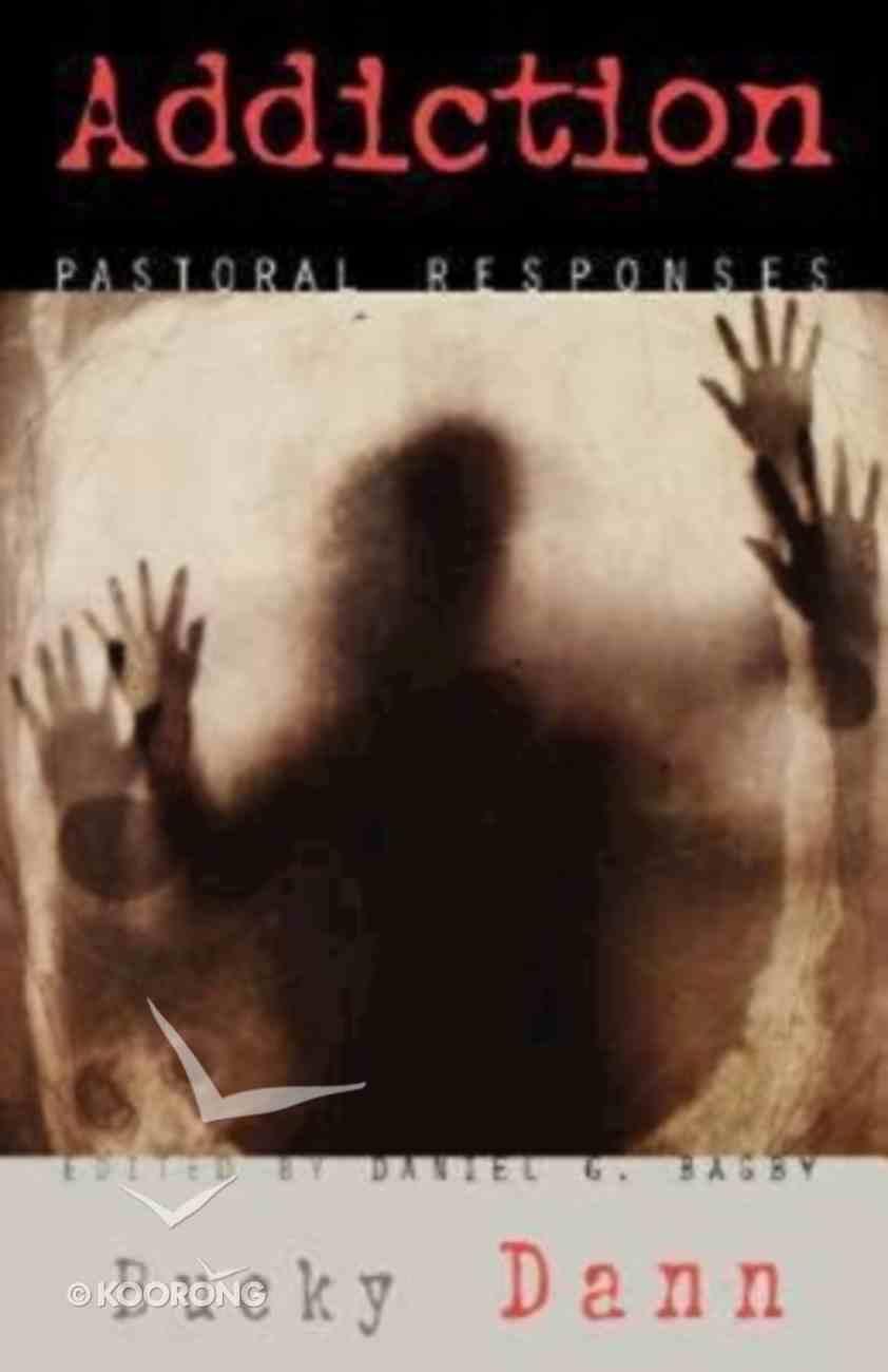 Pastoral Responses: Addiction Paperback