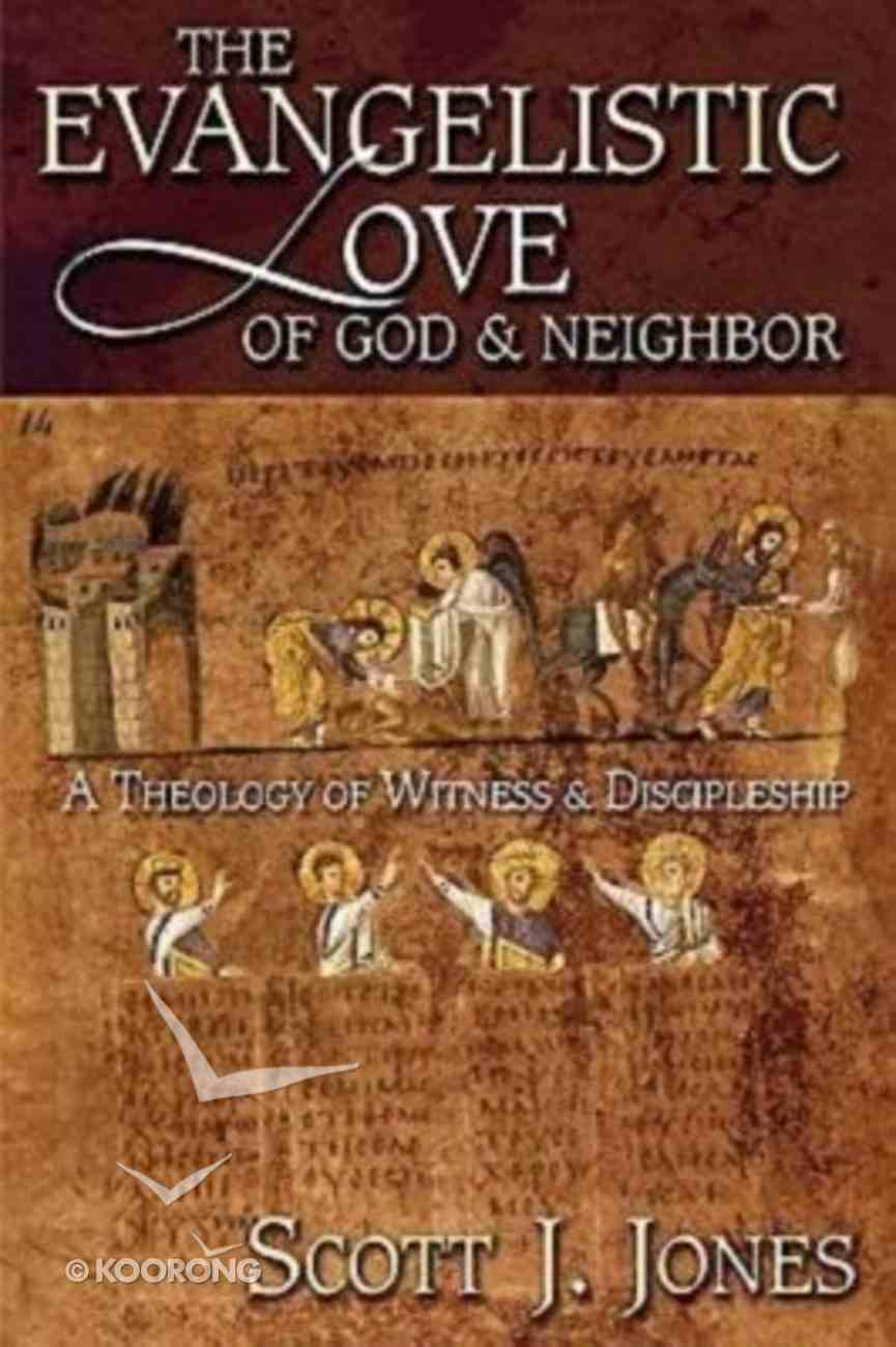 The Evangelistic Love of God and Neighbor Paperback
