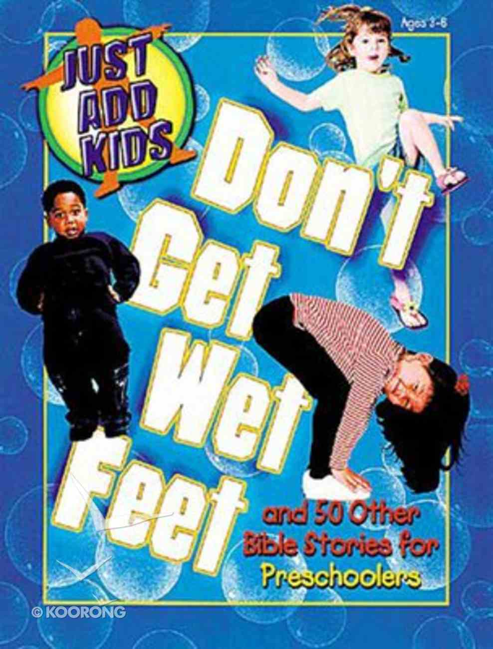 Just Add Kids: Don't Get Wet Feet Paperback