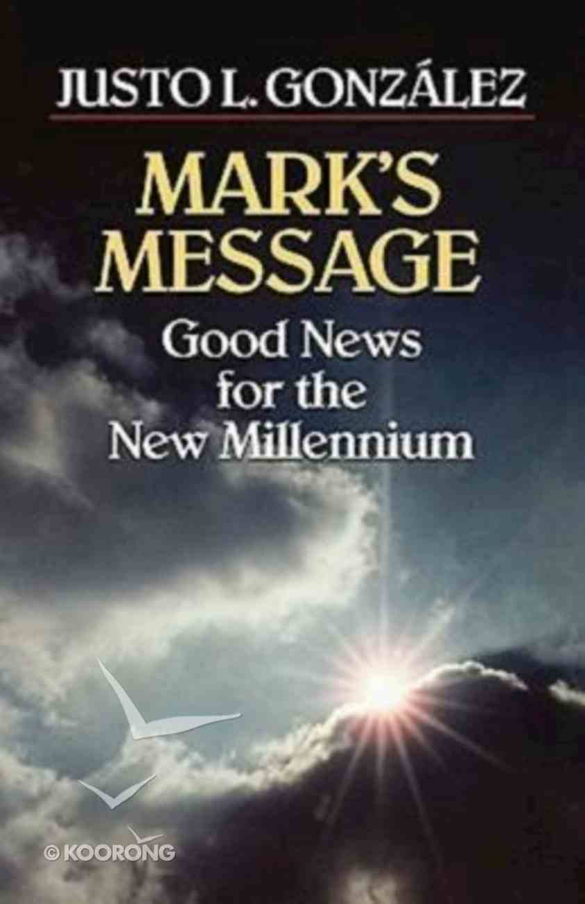 Good News For the New Millennium: Mark's Message Paperback