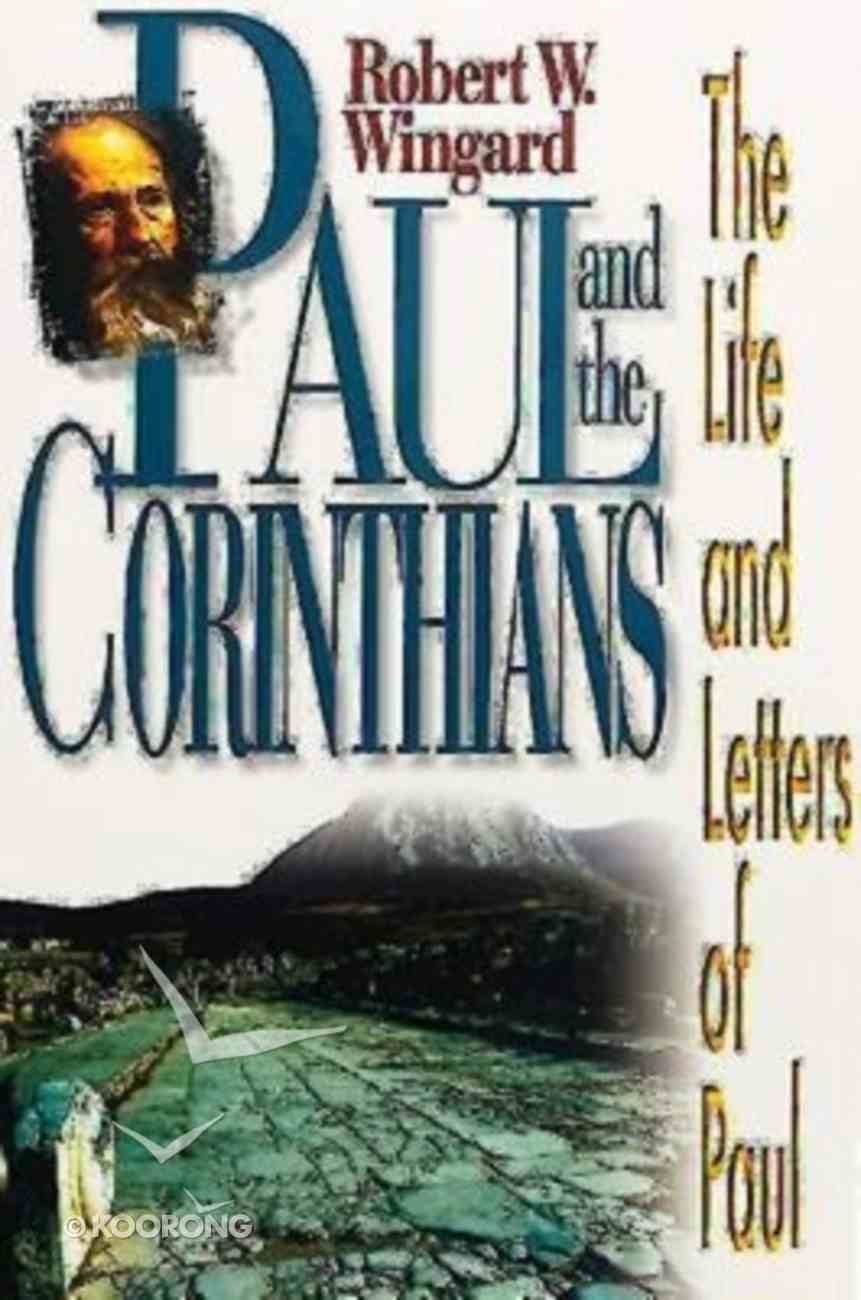 Paul and the Corinthians (The Life And Letters Of Paul Series) Paperback