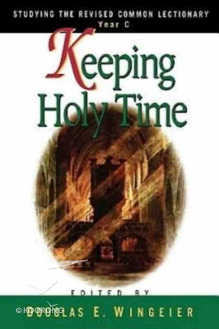 Studying the Rcl Year C: Keeping Holy Time Paperback