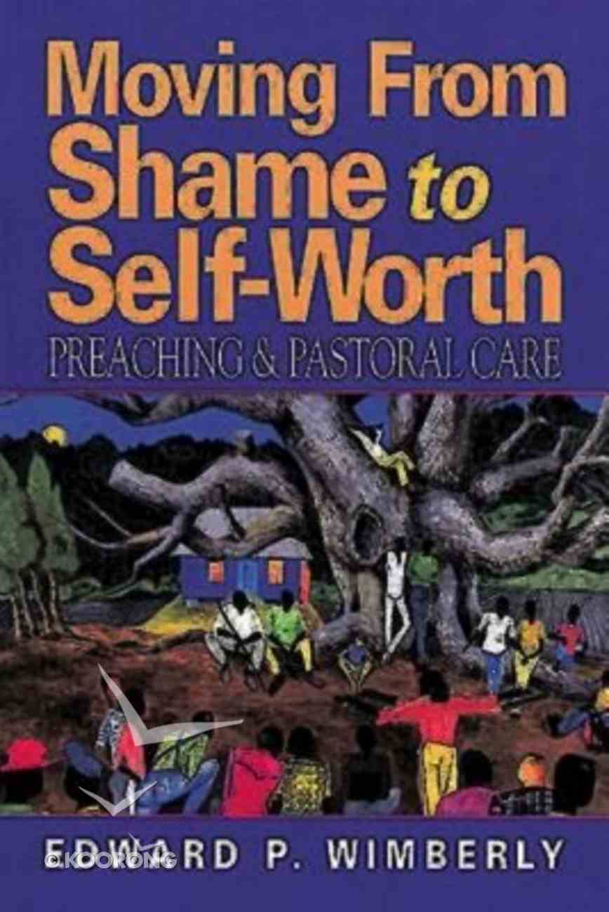 Moving From Shame to Self Worth Paperback