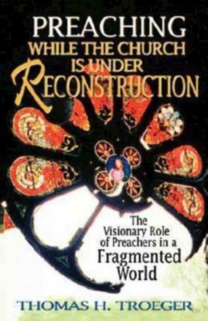 Preaching While the Church is Under Reconstruction Paperback