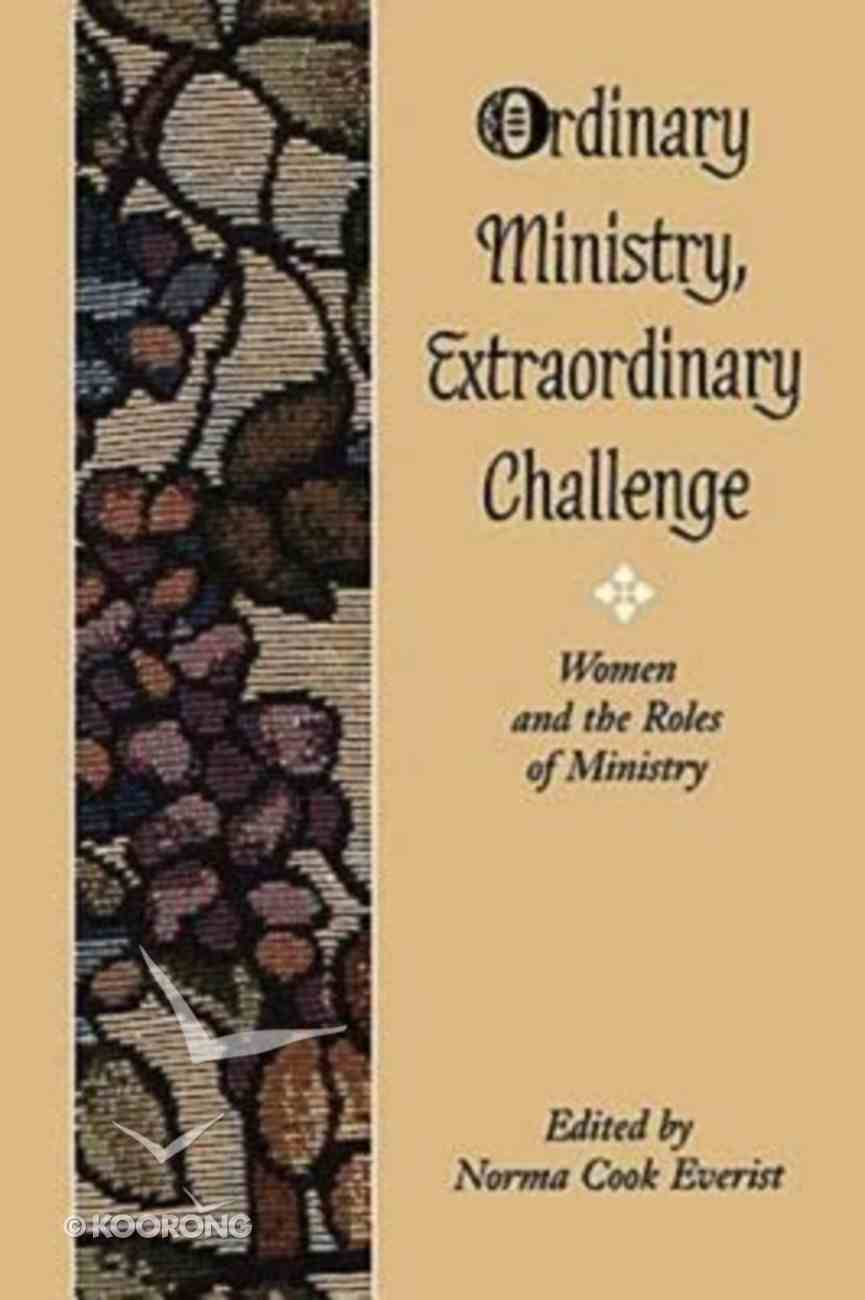 Ordinary Ministry Extraordinary Challenges Paperback
