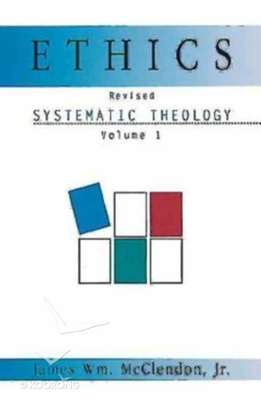 Systematic Theology #01: Ethics (2002) Paperback