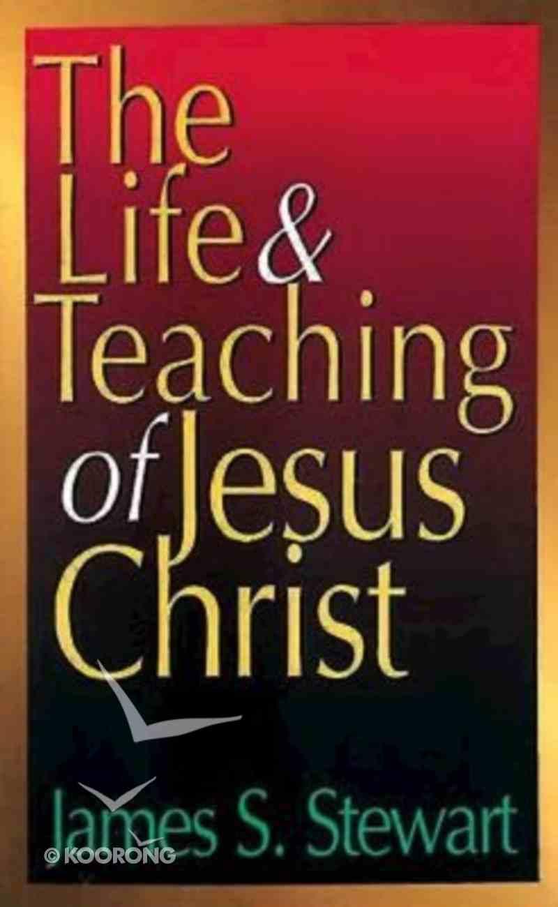The Life & Teaching of Jesus Christ Paperback