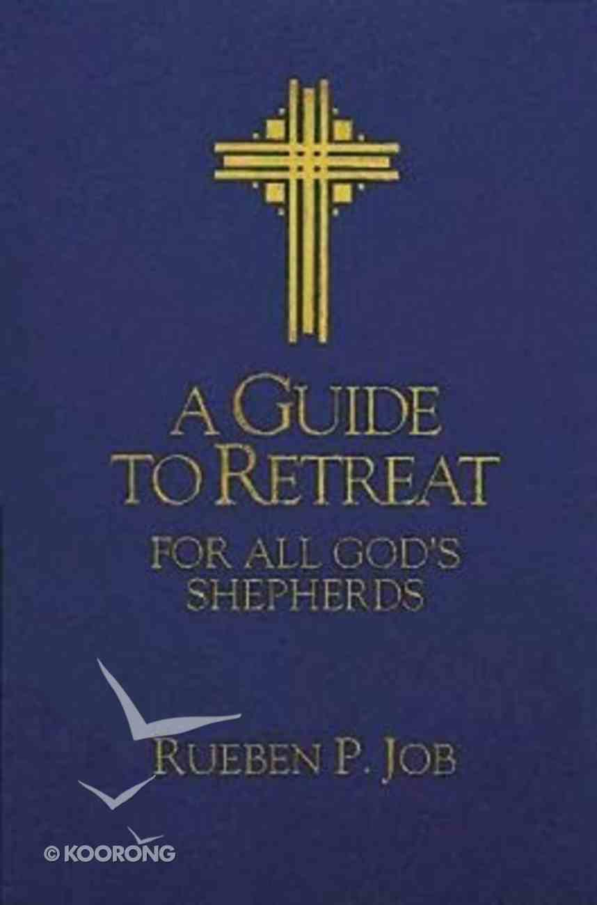 A Guide to Retreat For All God's Shepherds Paperback