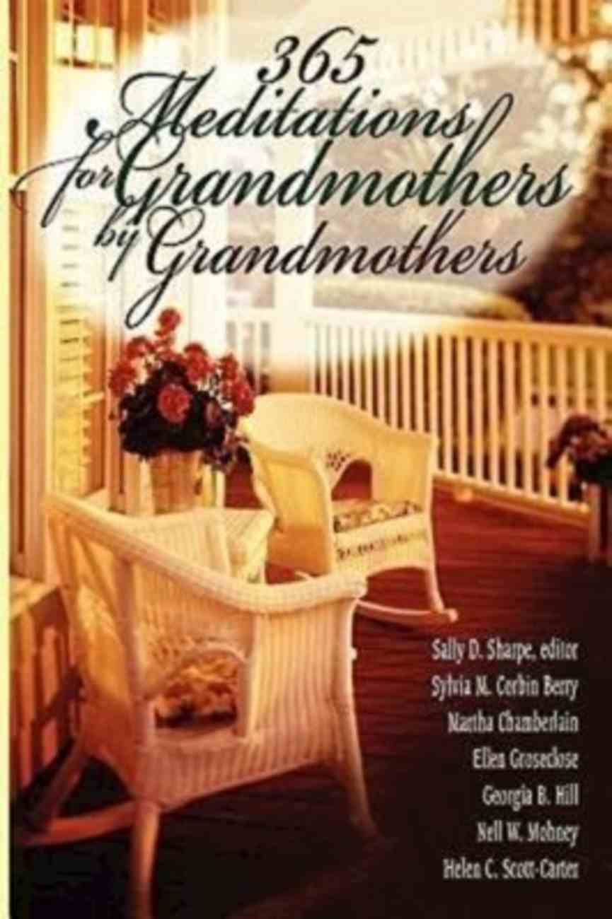 365 Meditations For Grandmothers By Grandmothers Paperback