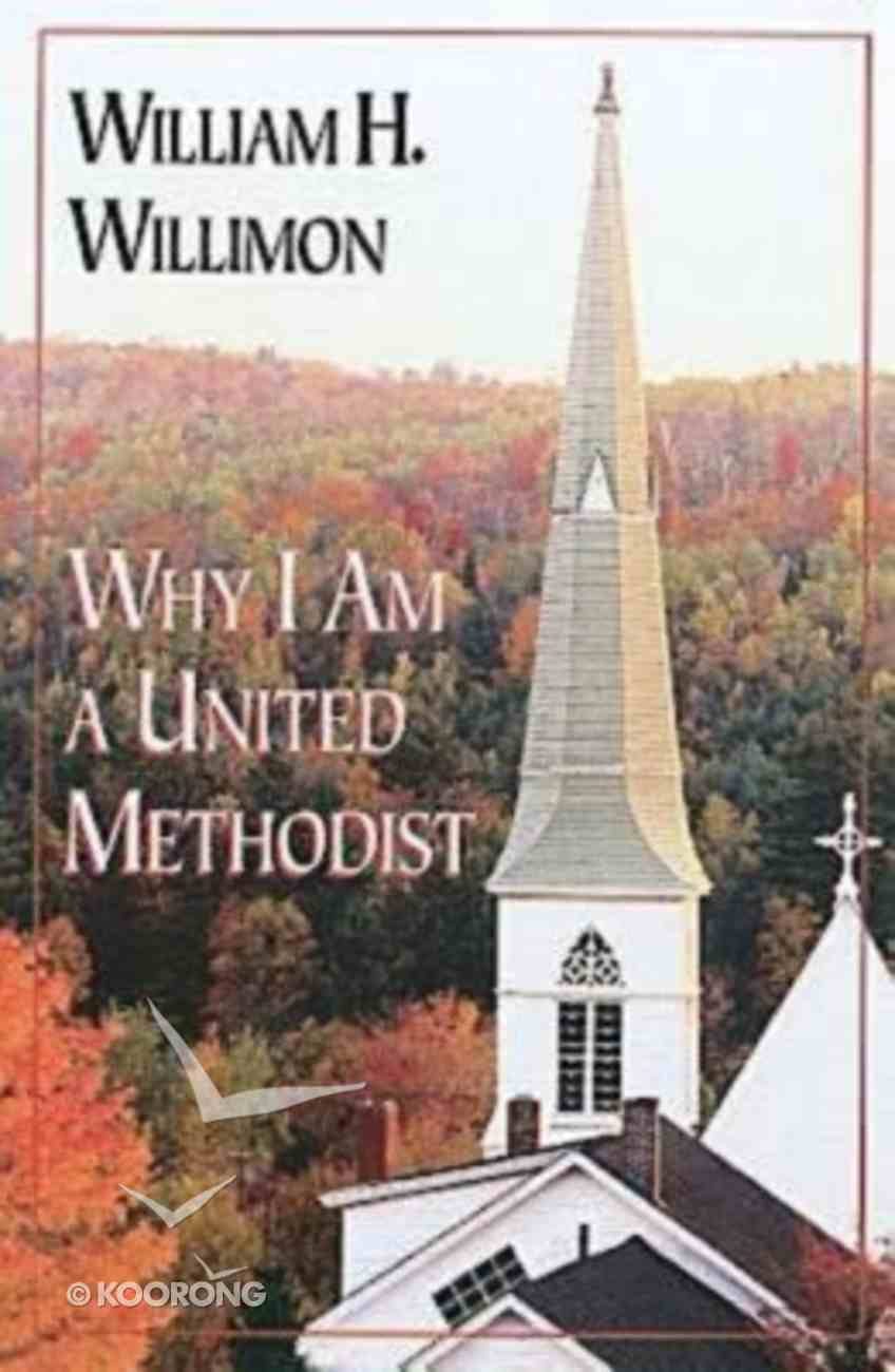 Why I Am a United Methodist Paperback