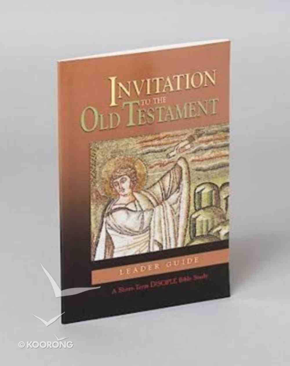 Invitation to the Old Testament (Leader's Guide) (Disciple Short-term Studies Series) Paperback