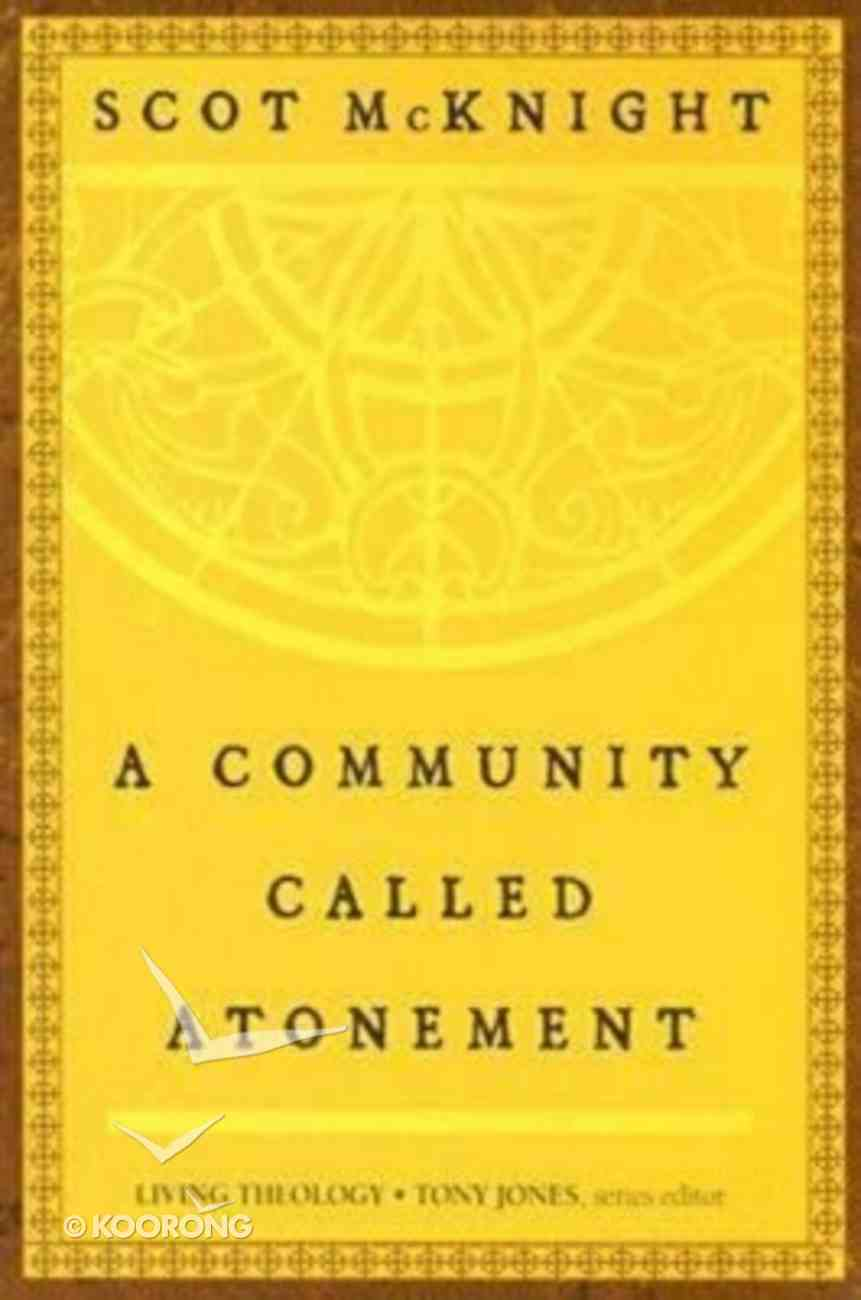 A Community Called Atonement (#01 in Living Theology Series) Paperback