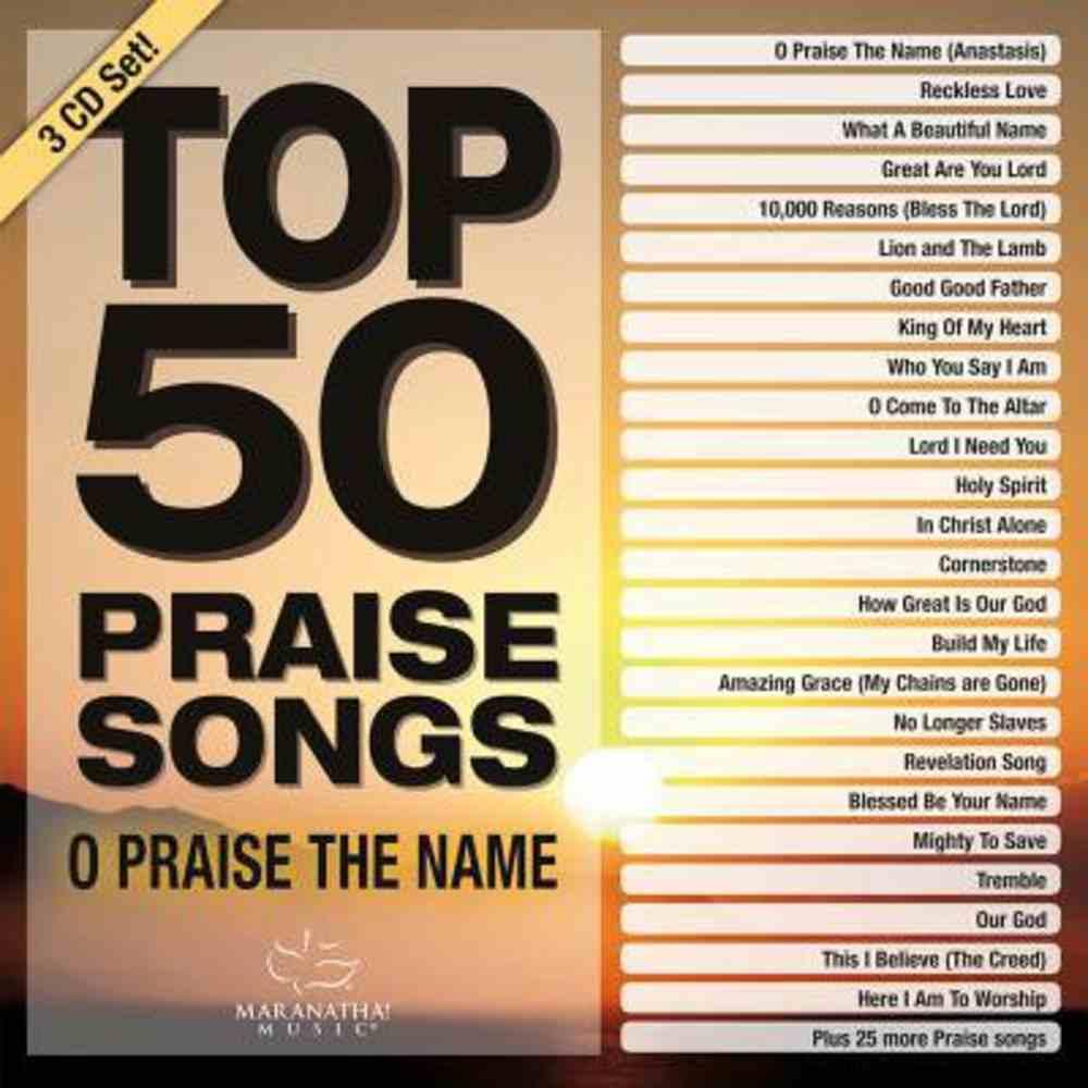 Top 50 Praise Songs: O Praise the Name CD