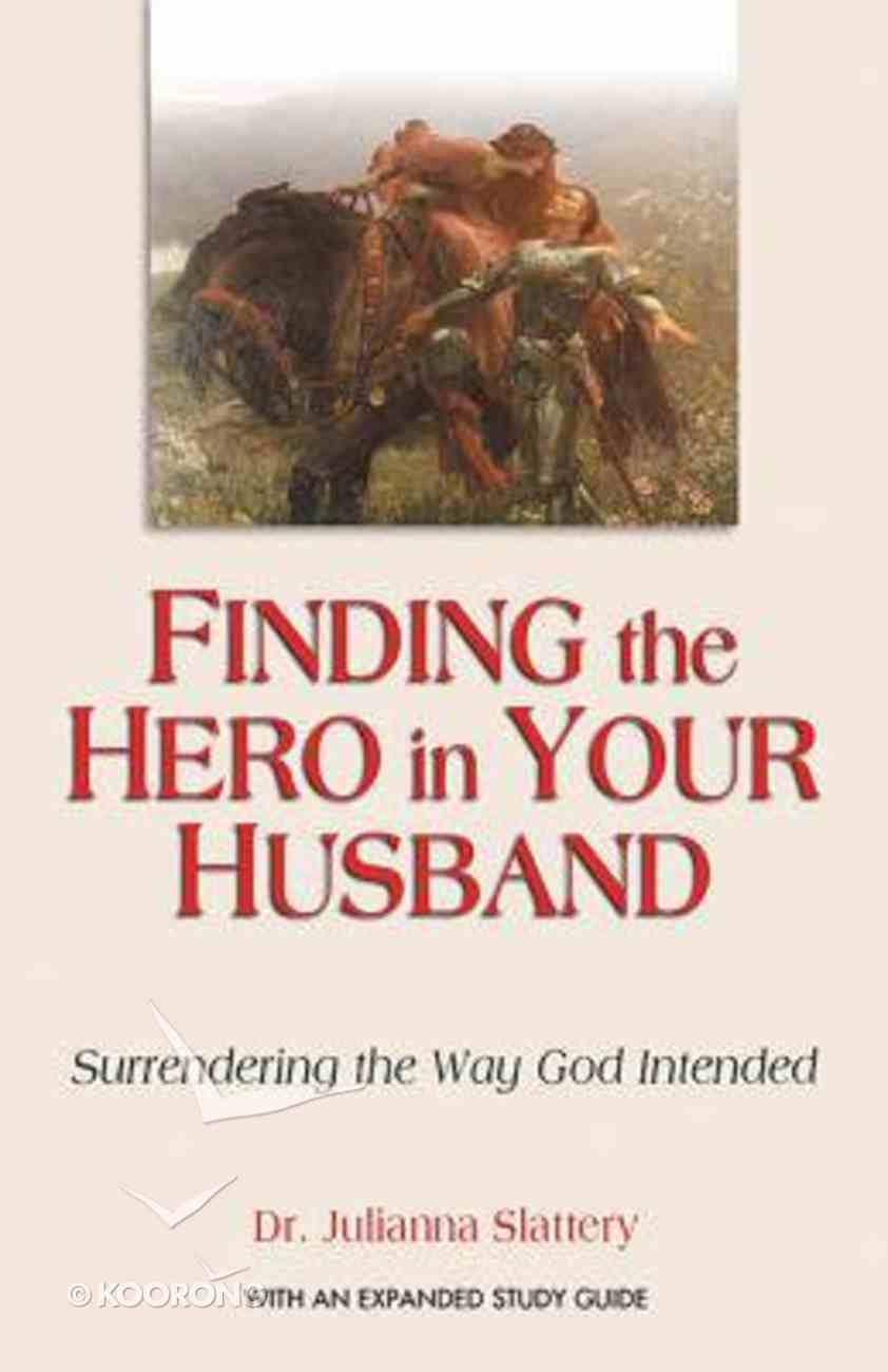 Finding the Hero in Your Husband Paperback