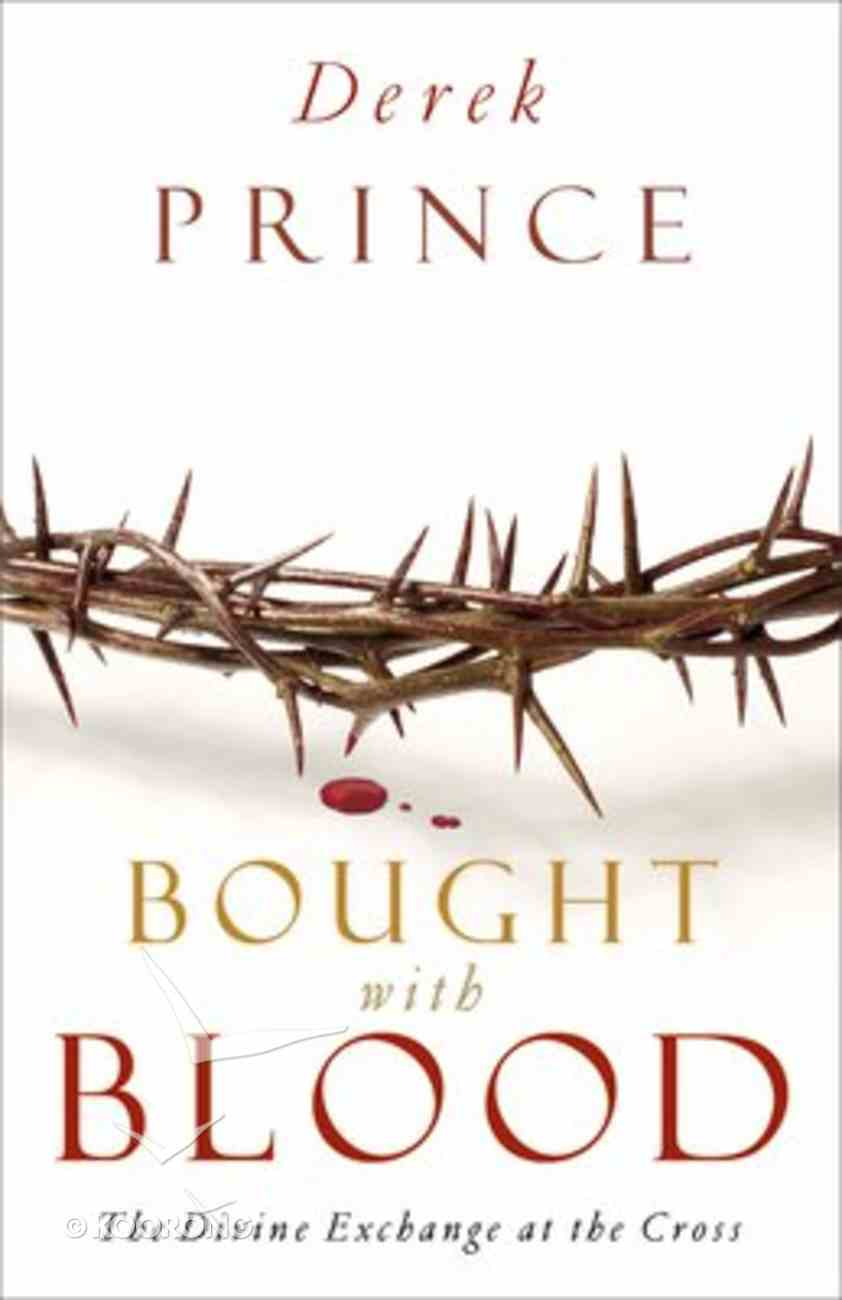 Bought With Blood: The Divine Exchange At the Cross (Formerly Atonement) Paperback