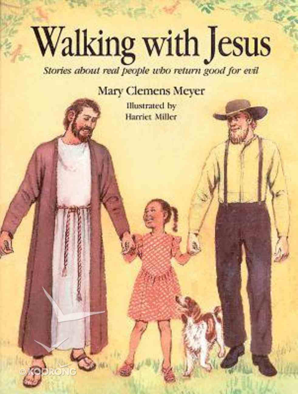 Walking With Jesus Stories About Real People Who Returned Good For Evil Paperback