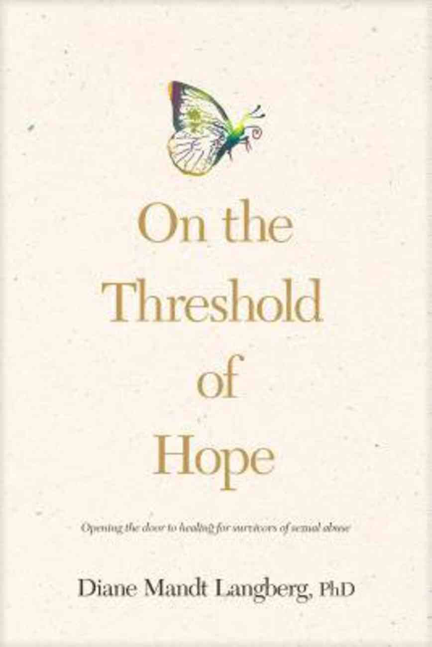 On the Threshold of Hope (American Association Of Christian Counselors Series) Paperback