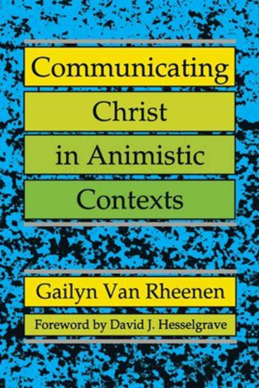 Communicating Christ in Animistic Contexts Paperback