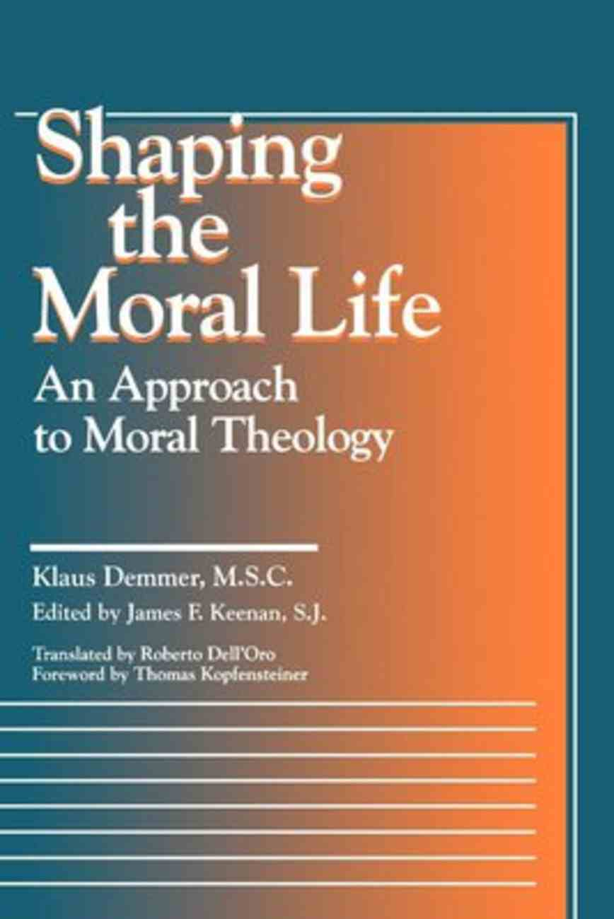 Shaping the Moral Life Paperback