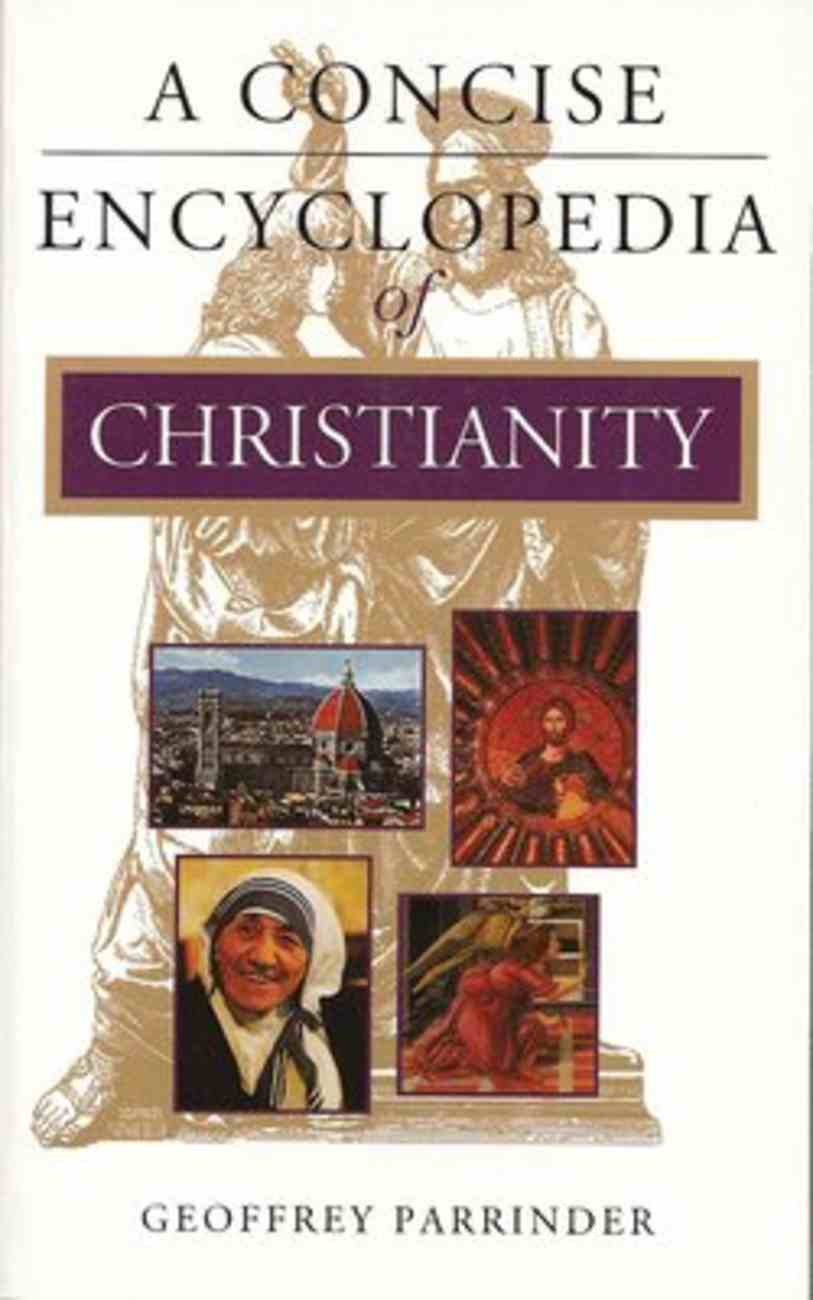 A Concise Encyclopedia of Christianity Paperback