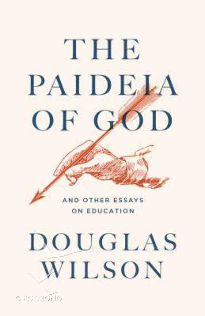The Paideia of God and Other Essays on Education Paperback