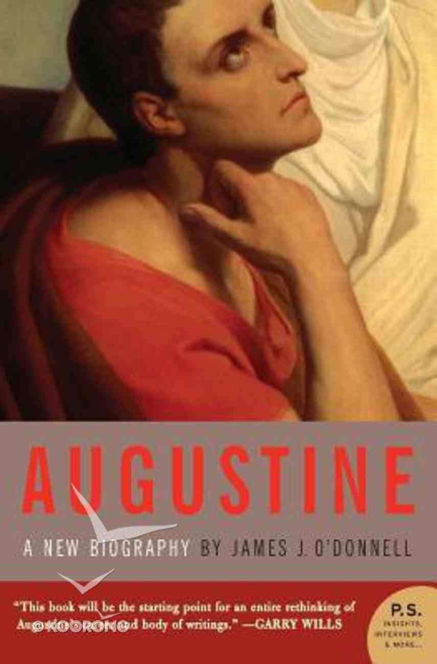 Augustine: A New Biography Paperback