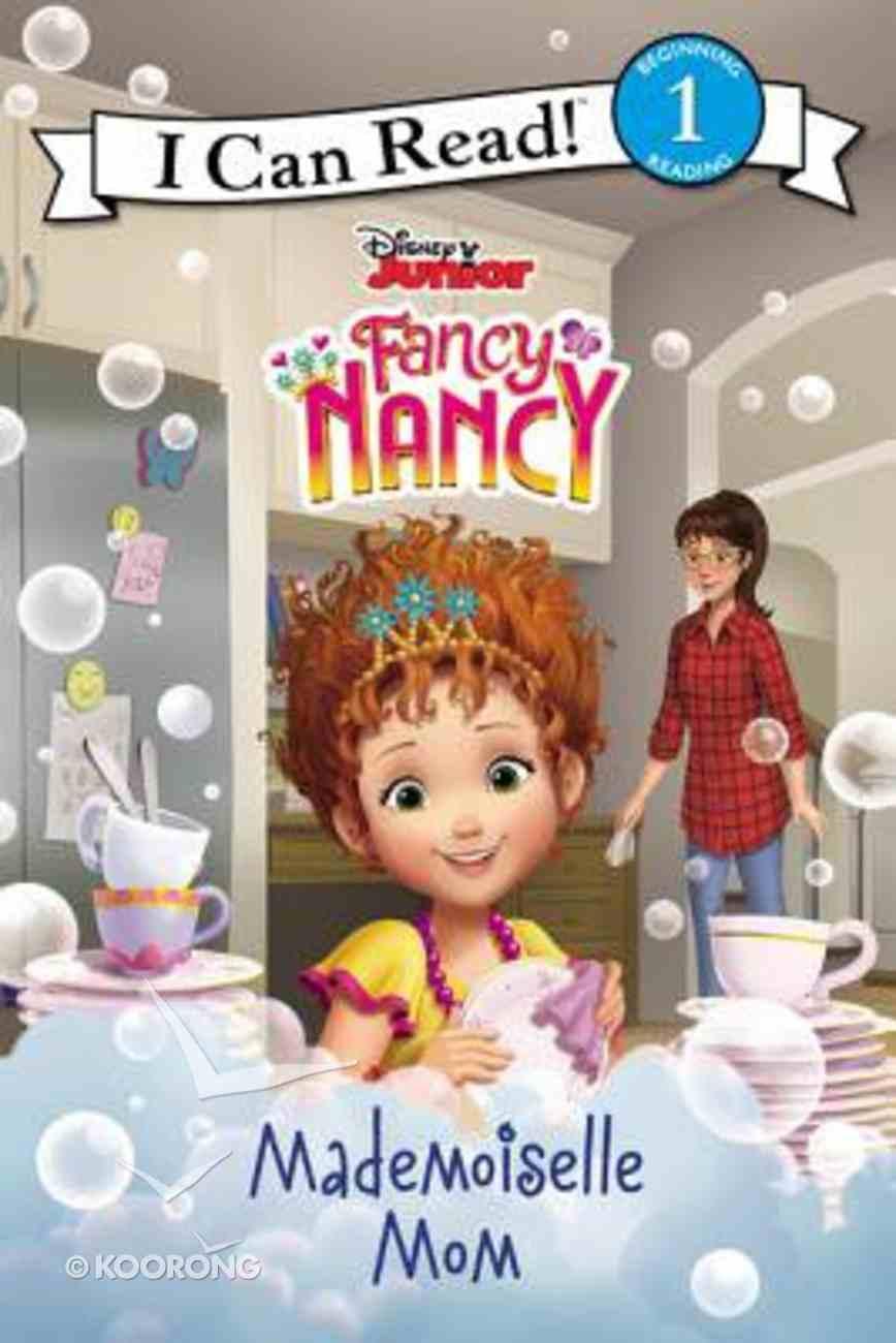 Fancy Nancy: Mademoiselle Mom (I Can Read!1/fancy Nancy Series) Paperback