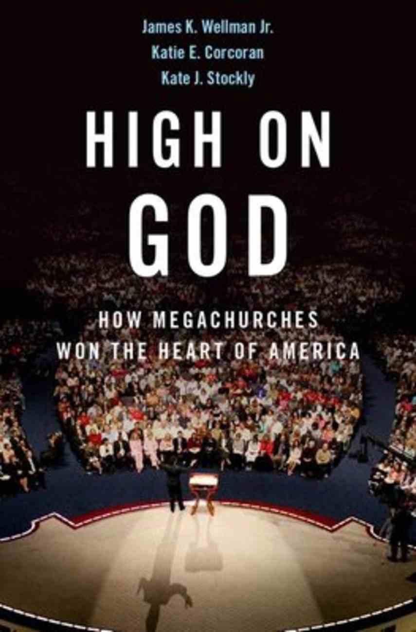 High on God: How Megachurches Won the Heart of America Hardback